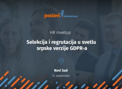 """Meetup """"Selekcija i regrutacija u svetlu srpske verzije GDPR-a"""" u Novom Sadu"""